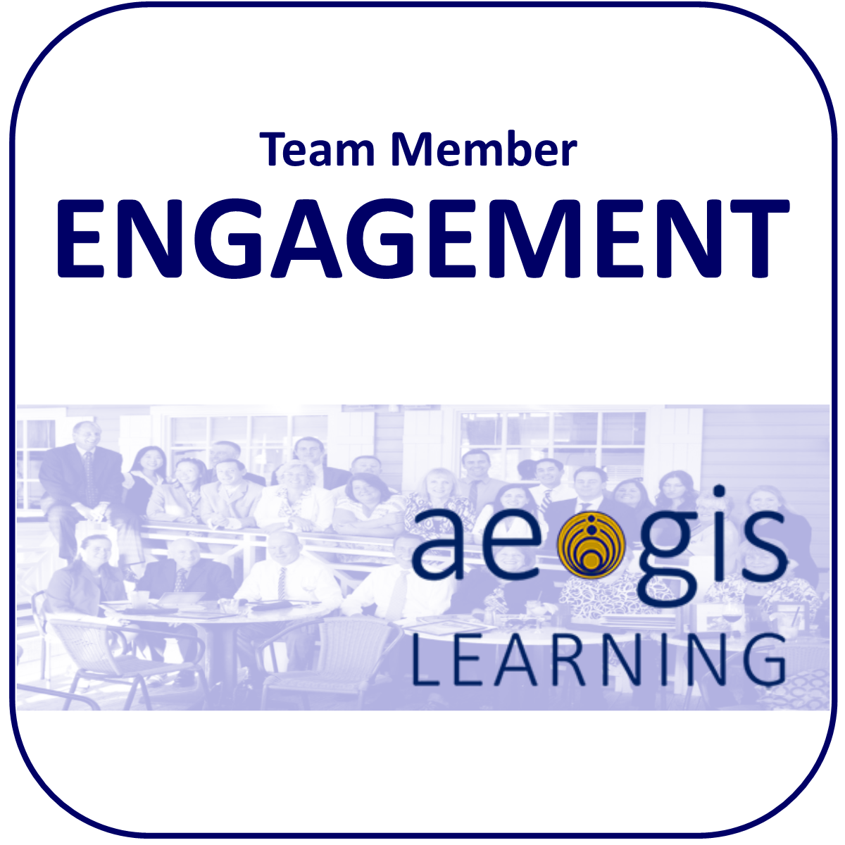 Team Member Engagement from Aegis Learning