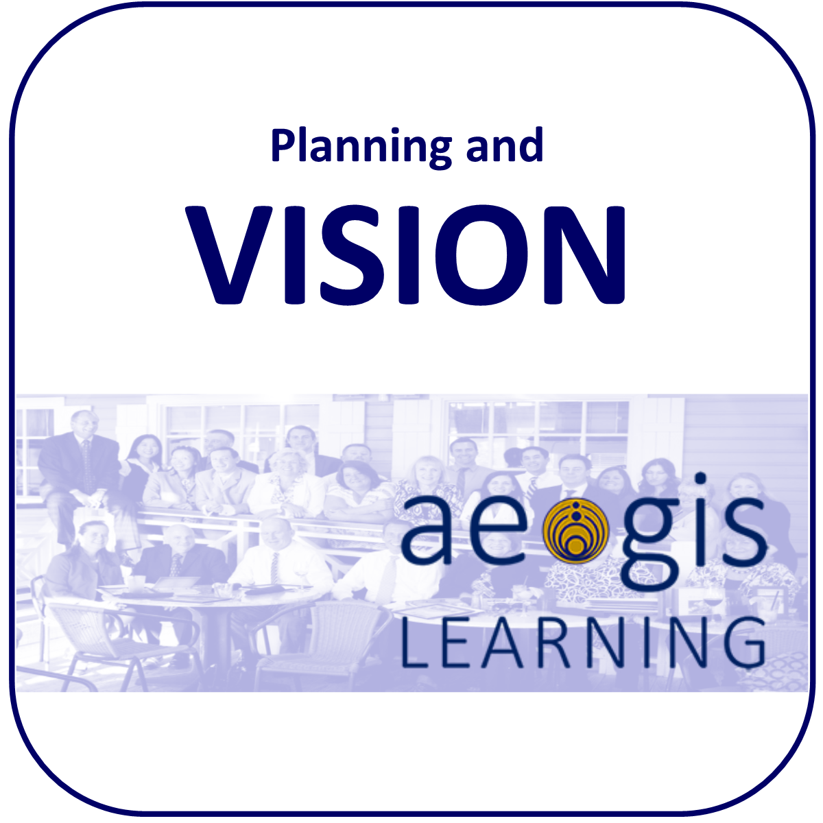 Strategic Planning, Mission and Vision from Aegis Learning