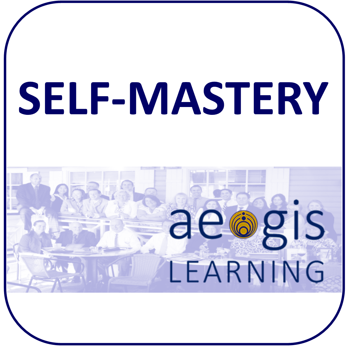 Self Mastery and Emotional Intelligence from Aegis Learning