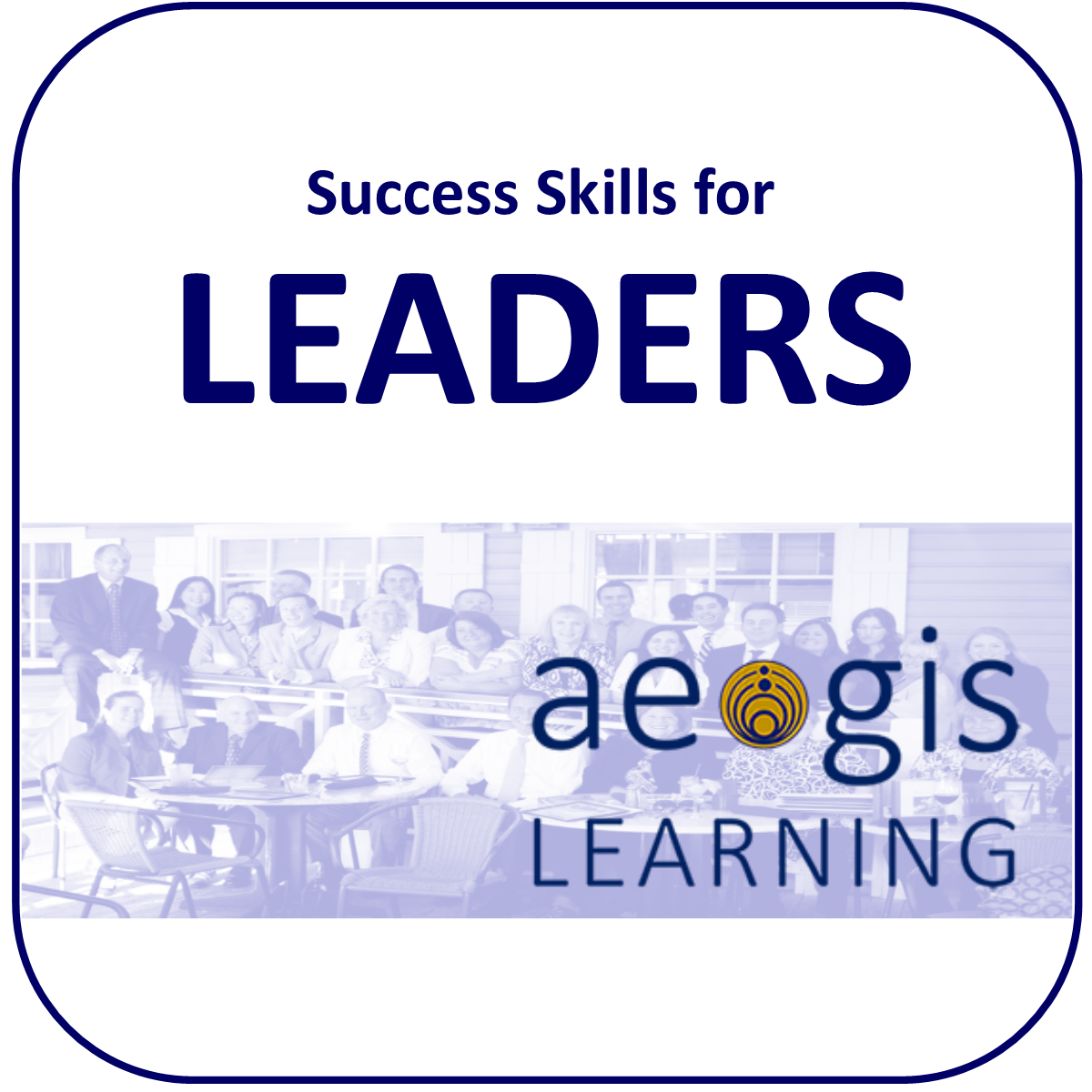 Success Skills for Leaders from Aegis Learning