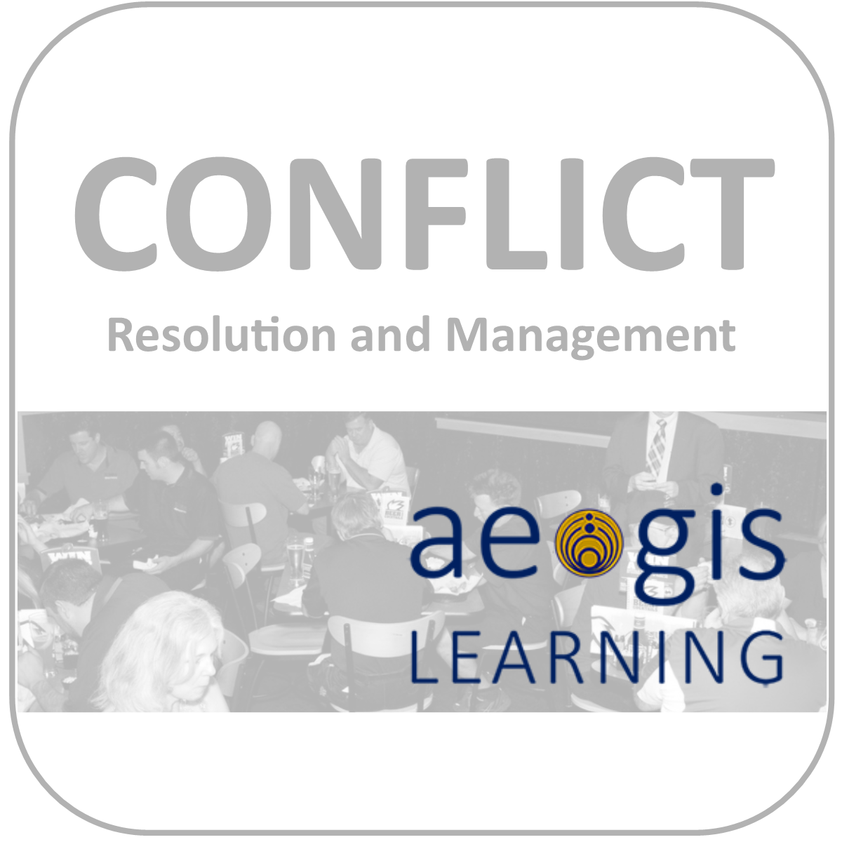 Conflict Resolution and Magement Workshop from Aegis Learning
