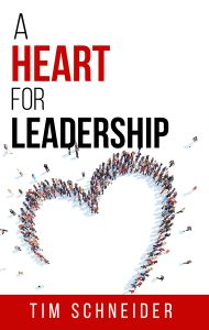 A Heart for Leadership by Tim Schneider